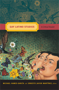 Gay Latino Studies: A Critical Reader. edited by Michael Hames-García and ...