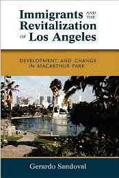 Gerardo Sandoval writes about the revitalization of the MacArthur Park area of Los Angeles in his book.